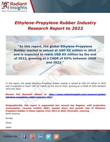 Ethylene-Propylene Rubber Industry: Demand, Analysis & Forecast to 2022 by Radiant Insights,Inc