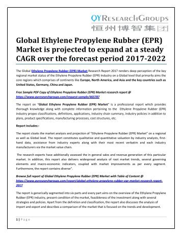 Global Ethylene Propylene Rubber (EPR) Market is projected to expand at a steady CAGR over the forecast period 2017-2022
