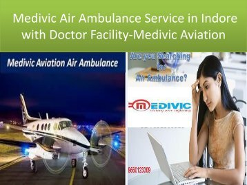 Medivic Air Ambulance Service in Indore with  Medical staff