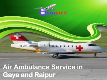 Train Ambulance Service in Gaya and Raipur