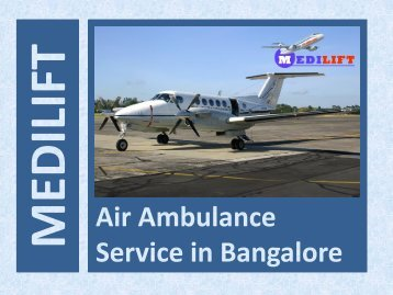 Medilift Air Ambulance Service in Bangalore – Avail it at Best Price