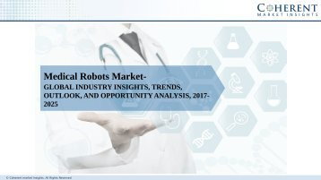 Medical Robots Market - Global Industry Insights, Trends, Size, Share, and Analysis, 2017-2025