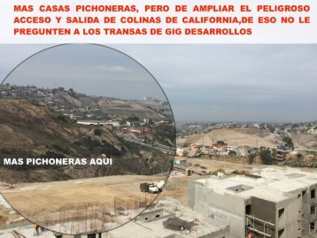 GIG DESARROLLOS CONSTRUIRA LOS CERROS QUE FALTAN CON MAS PICHONERAS PERO SE NIEGA A MEJORAR LOS ACCESOS A COLINAS DE CALIFORNIA LA RIOJA TIJUANA
