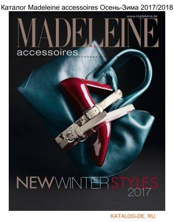 Каталог madeleine accessoires Осень-Зима 2017/2018.Заказывай на www.katalog-de.ru или по тел. +74955404248.