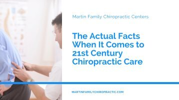 The Actual Facts When It Comes to 21st Century Chiropractic Care