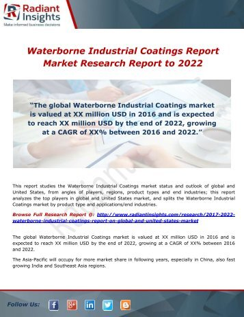 Waterborne Industrial Coatings Report Growth, Analysis, Regions and Type to 2022 by Radiant Insights,Inc