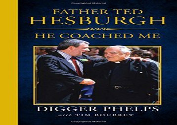 Father Ted Hesburgh: He Coached Me (Tim Bourret)