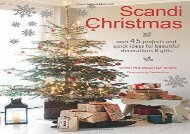 Scandi Christmas: Over 45 projects and quick ideas for beautiful decorations   gifts (Christiane Bellstedt Myers)