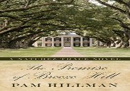 The Promise of Breeze Hill: A Natchez Trace Novel (Thorndike Press Large Print Christian Historical Fiction) (Pam Hillman)