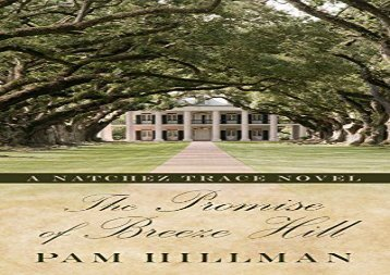 The Promise of Breeze Hill: A Natchez Trace Novel (Thorndike Press Large Print Christian Historical Fiction) (Pam Hillman)
