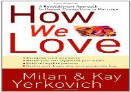 How We Love: A Revolutionary Approach to Deeper Connections in Marriage (Milan Yerkovich)