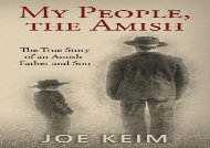 My People, the Amish: The True Story of an Amish Father and Son (Joe Keim)
