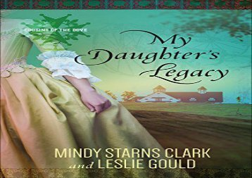 My Daughter s Legacy (Cousins of the Dove) (Mindy Starns Clark)