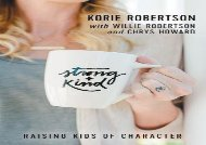 Strong and Kind: Raising Kids of Character (Korie Robertson)