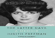 The Latter Days: A Memoir (Judith Freeman)