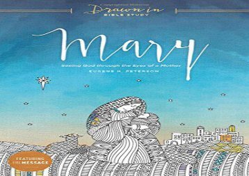 Mary: Seeing God through the Eyes of a Mother (Drawn In Bible Study) (Eugene H. Peterson)