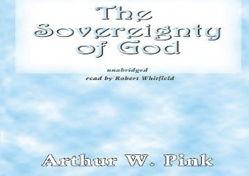 The Sovereignty of God (Arthur W Pink)