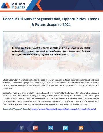 Coconut Oil Market Segmentation, Opportunities, Trends & Future Scope to 2021