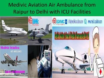 Medivic Aviation Air Ambulance from Raipur to Delhi with ICU Service