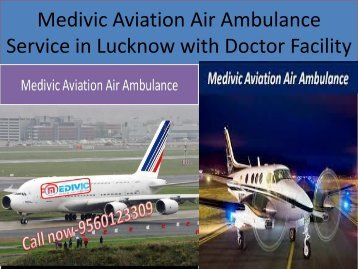 Medivic Aviation Air Ambulance Service in Lucknow with Doctor Facility