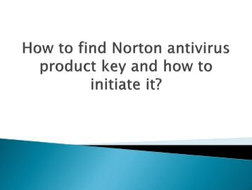 How To Find Norton Antivirus Product Key and How To Initiate It