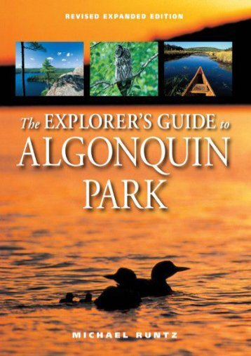 The Explorer s Guide to Algonquin Park (Michael Runtz)