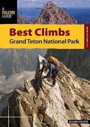 Best Climbs Grand Teton National Park (Best Climbs Series) (Richard Rossiter)