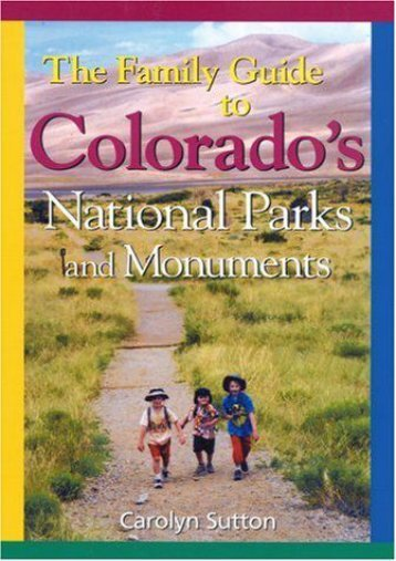 Family Guide to Colorado s Parks and Monuments (Carolyn Sutton)