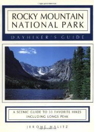 Rocky Mountain National Park Dayhiker s Guide: A Scenic Guide to 33 Favorite Hikes Including Longs Peak (Jerome Malitz)