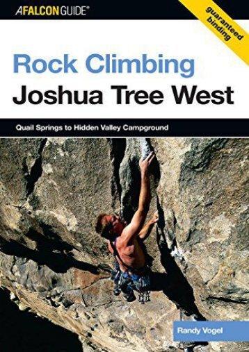 Rock Climbing Joshua Tree West: Quail Springs To Hidden Valley Campground (Regional Rock Climbing Series) (Randy Vogel)