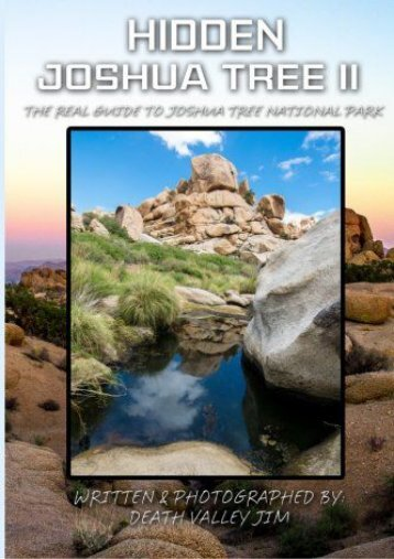 Hidden Joshua Tree II: The Real Guide to Joshua Tree National Park (Volume 2) (Death Valley Jim)