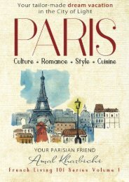 Paris: Culture. Romance. Style. Cuisine. (French Living 101) (Volume 1)