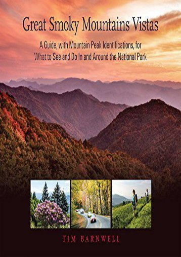 Great Smoky Mountains Vistas: A Guide, With Mountain Peak Identifications, for What to See and Do in and Around the National Park