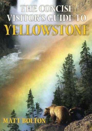 The Concise Visitor s Guide to Yellowstone