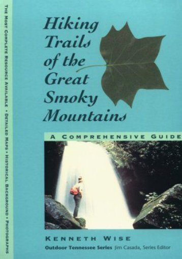 Hiking Trails of the Great Smoky Mountains : A Comprehensive Guide