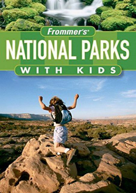 Frommer s National Parks with Kids (Park Guides)