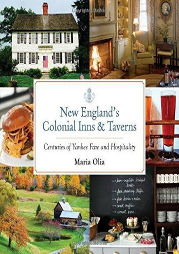 New England s Colonial Inns   Taverns: Centuries of Yankee Fare and Hospitality