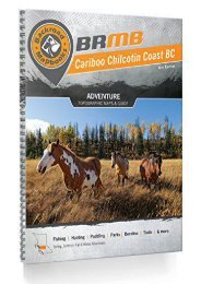 Cariboo Chilcotin Coast BC Backroad Mapbook 3rd Edition (Backroad Mapbooks)