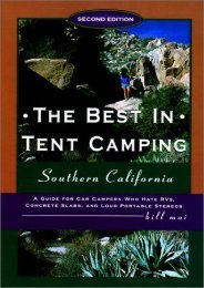 The Best in Tent Camping: Southern California, 2nd: A Guide for Campers Who Hate RVs, Concrete Slabs, and Loud Portable Stereos