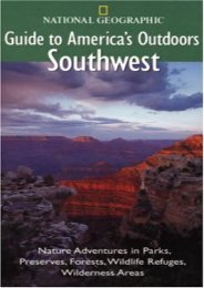 National Geographic Guide to America s Outdoors: Southwest: Nature Adventures in Parks, Preserves, Forests, Wildlife Refuges, Wildnerness Areas (NG Guide to America s Outdoor)