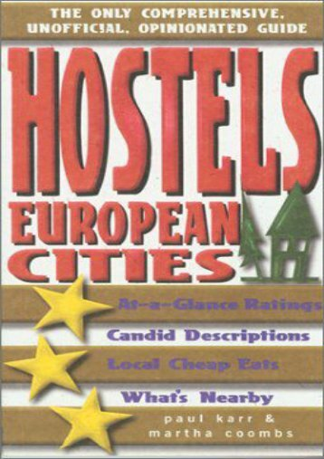 Hostels European Cities: The Only Comprehensive, Unofficial, Opinionated Guide (Hostels Series)