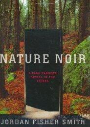 Nature Noir: A Park Ranger s Patrol in the Sierra