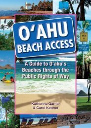 Oahu Beach Access: A Guide to Oahu s Beaches Through the Public Rights of Way
