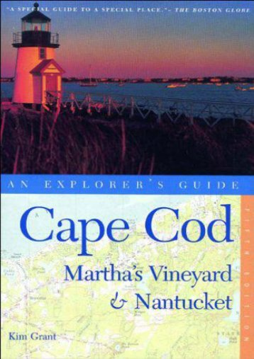 Cape Cod, Martha s Vineyard, and Nantucket: An Explorer s Guide, Fifth Edition