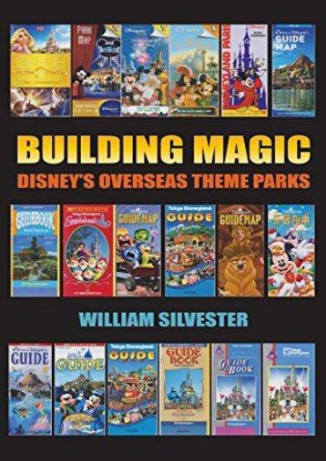 Building Magic - Disney s Overseas Theme Parks (Hardback)