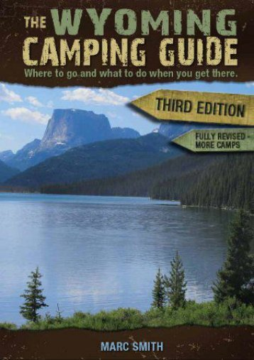 The Wyoming Camping Guide - Third Edition