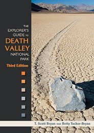 The Explorer s Guide to Death Valley National Park, Third Edition