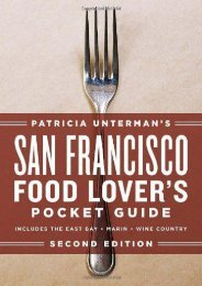 Patricia Unterman s San Francisco Food Lover s Pocket Guide, Second Edition: Includes the East Bay, Marin, Wine Country