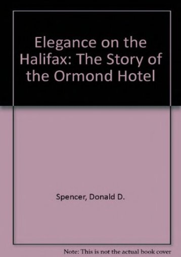 Elegance on the Halifax: The Story of the Ormond Hotel