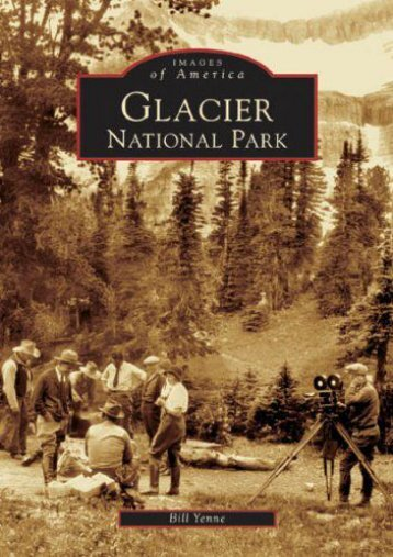 Glacier National Park   (MT)  (Images of America)